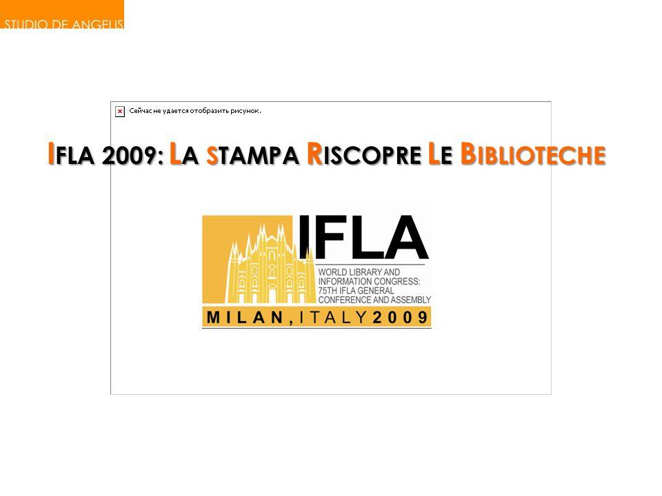 I FLA 2009: L A STAMPA R ISCOPRE L E B IBLIOTECHE