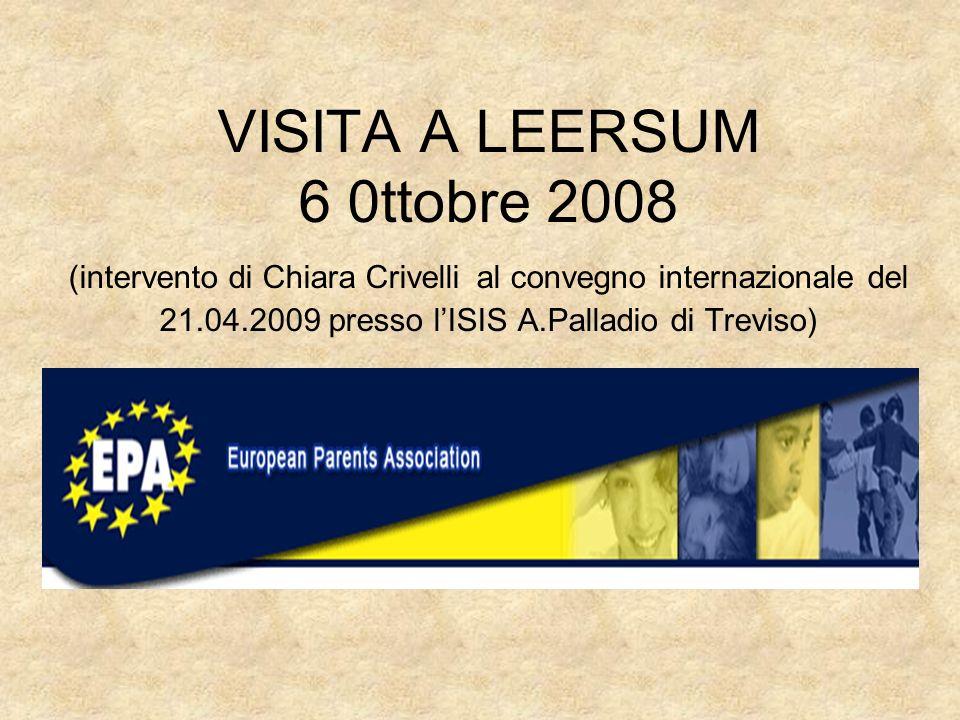 VISITA A LEERSUM 6 0ttobre 2008 (intervento di Chiara Crivelli al convegno internazionale del 21.04.2009 presso lISIS A.Palladio di Treviso)