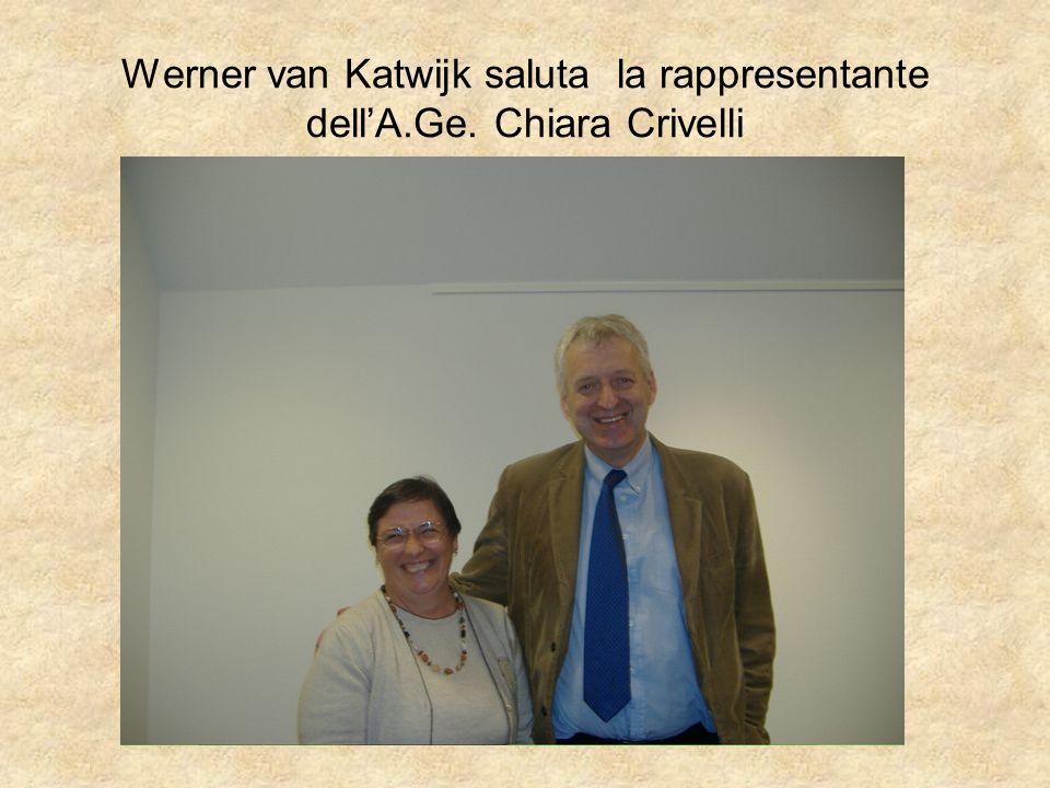 Werner van Katwijk saluta la rappresentante dellA.Ge. Chiara Crivelli