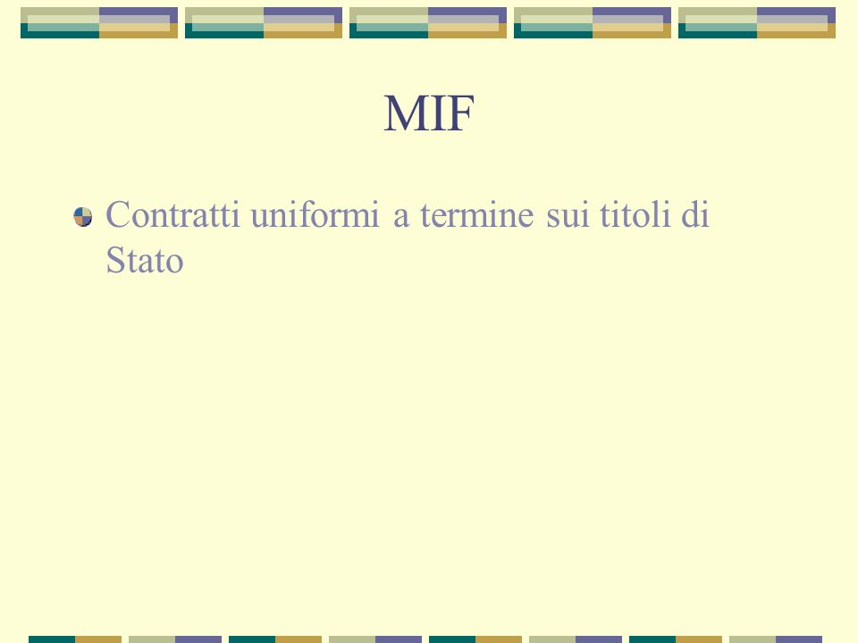 MIF Contratti uniformi a termine sui titoli di Stato