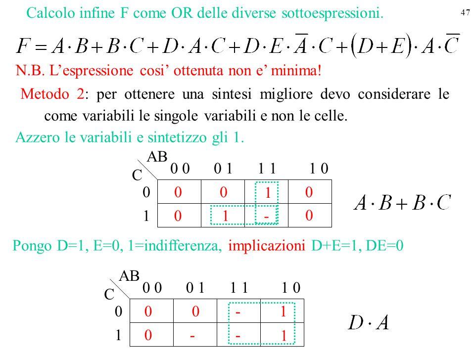 47 Calcolo infine F come OR delle diverse sottoespressioni.