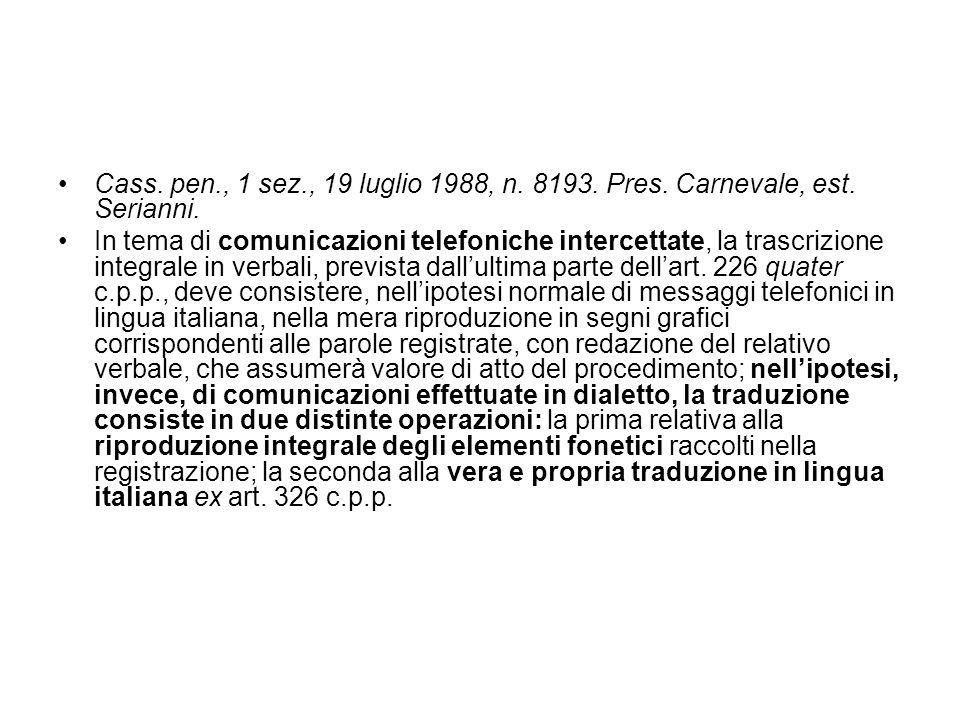Cass. pen., 1 sez., 24 aprile 1982, n. 805. Pres. Fasani, est. Picininni. In tema di comunicazioni telefoniche intercettate, la trascrizione integrale