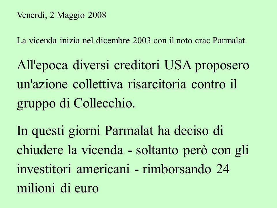 Venerdì, 2 Maggio 2008 La vicenda inizia nel dicembre 2003 con il noto crac Parmalat.
