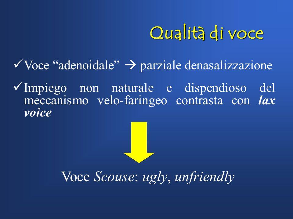 Setting articolatorio Knowles (1974, 1978): Lingua retratta e sollevata voce velarizzata: costrizione nella parte posteriore della cavità orale Il vel