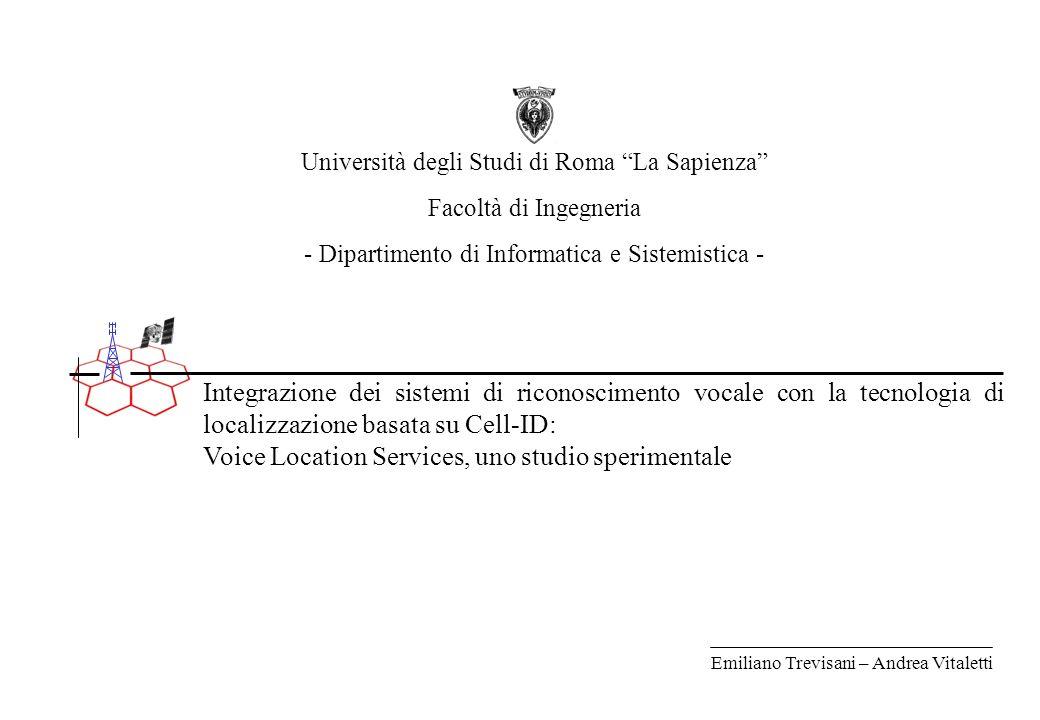 Scenario La tecnologia di localizzazione basata su Cell-ID VXML & Voice Location Services VXML + Cell-ID Esperienze di misura Analisi prestazionale Outline