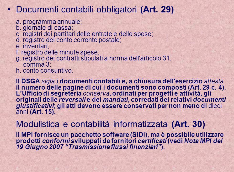Documenti contabili obbligatori (Art. 29) a. programma annuale; b. giornale di cassa; c. registri dei partitari delle entrate e delle spese; d. regist