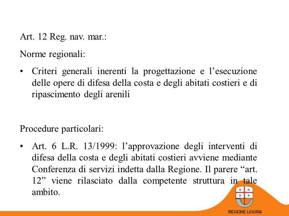 Interventi che NON PREVEDONO AUMENTO DELLA CUBATURA IMMERSA delle opere superiore al 10% OPERE DI RIPRISTINO IL REGOLAMENTO n.3/2007 Il PROCEDIMENTO 1.Il PROPONENTE inoltra alla REGIONE la COMUNICAZIONE (redatta come da MODELLO/allegato 3 e corredata dagli ELABORATI GRAFICI previsti) ALMENO 30 GIORNI PRIMA dellINIZIO presunto dei LAVORI 2.La REGIONE verifica la SUSSISTENZA delle CONDIZIONI previste 3.Decorsi 20 GIORNI dalla DATA di RICEVIMENTO della COMUNICAZIONE da parte della REGIONE, il PROPONENTE può PROCEDERE allINTERVENTO IMMERSIONE IN MARE DI MATERIALI