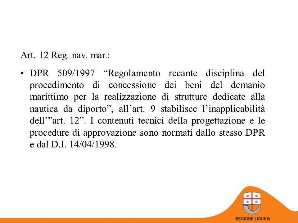 Art. 12 Reg. nav. mar.: Norme regionali: Criteri generali inerenti la progettazione e lesecuzione delle opere di difesa della costa e degli abitati co