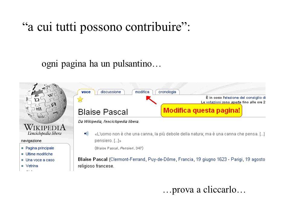 a cui tutti possono contribuire: ogni pagina ha un pulsantino… …prova a cliccarlo…