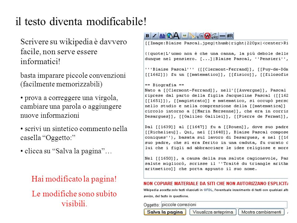 il testo diventa modificabile! Scrivere su wikipedia è davvero facile, non serve essere informatici! basta imparare piccole convenzioni (facilmente me