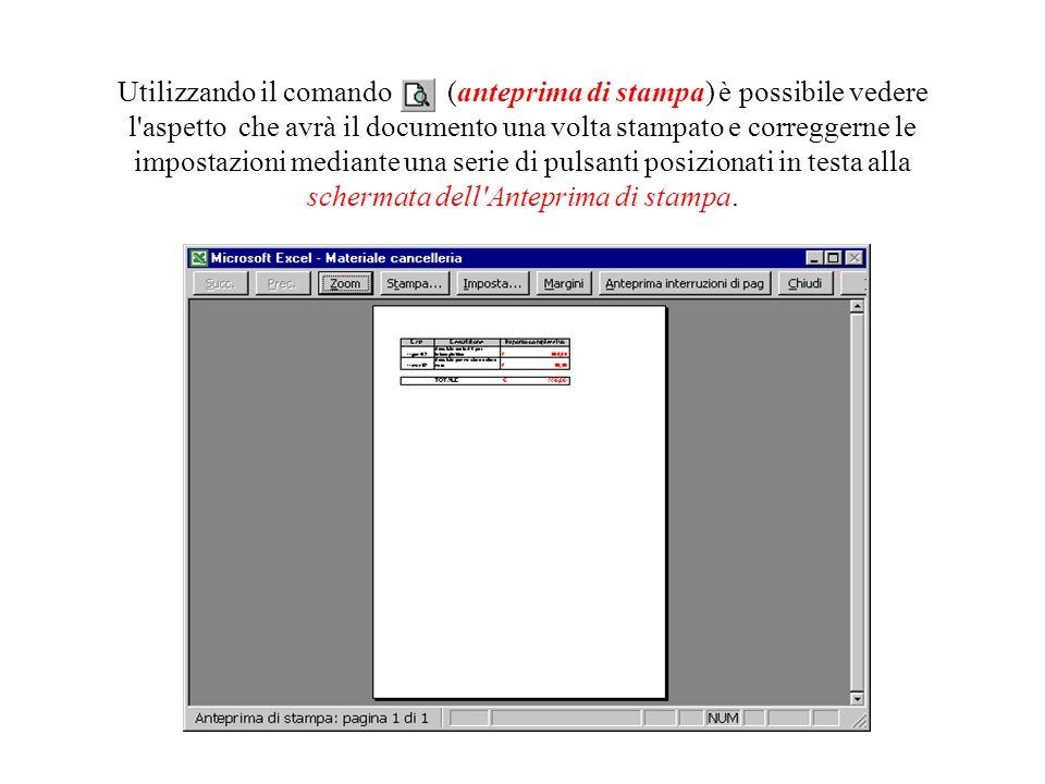 Utilizzando il comando (anteprima di stampa) è possibile vedere l aspetto che avrà il documento una volta stampato e correggerne le impostazioni mediante una serie di pulsanti posizionati in testa alla schermata dell Anteprima di stampa.