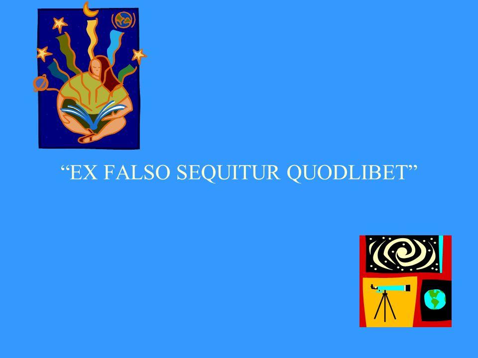 EX FALSO SEQUITUR QUODLIBET