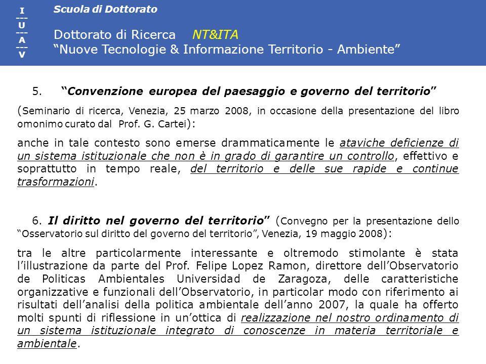 Scuola di Dottorato Dottorato di Ricerca NT&ITA Nuove Tecnologie & Informazione Territorio - Ambiente I --- U --- A --- V 5.