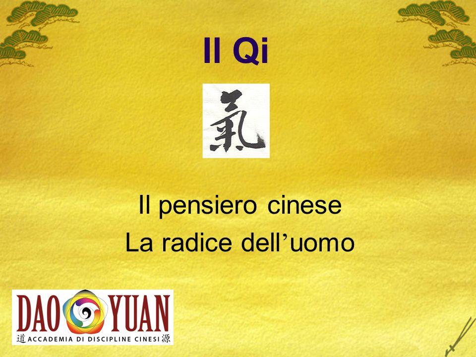 Il Qi Il pensiero cinese La radice dell uomo
