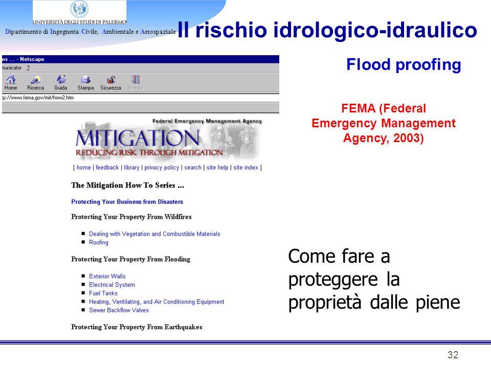 Dipartimento di Ingegneria Civile, Ambientale e Aerospaziale 32 Il rischio idrologico-idraulico Flood proofing Come fare a proteggere la proprietà dal