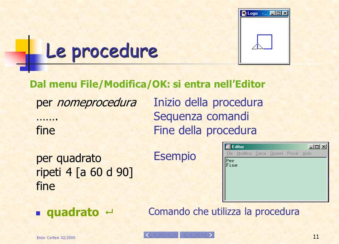 Enzo Cortesi 02/2000 12 Esempi per triangolo ripeti 3 [a 40 d 120] finetriangolo per farfalla d 60 triangolo d 180 triangolo d 120 fine farfalla