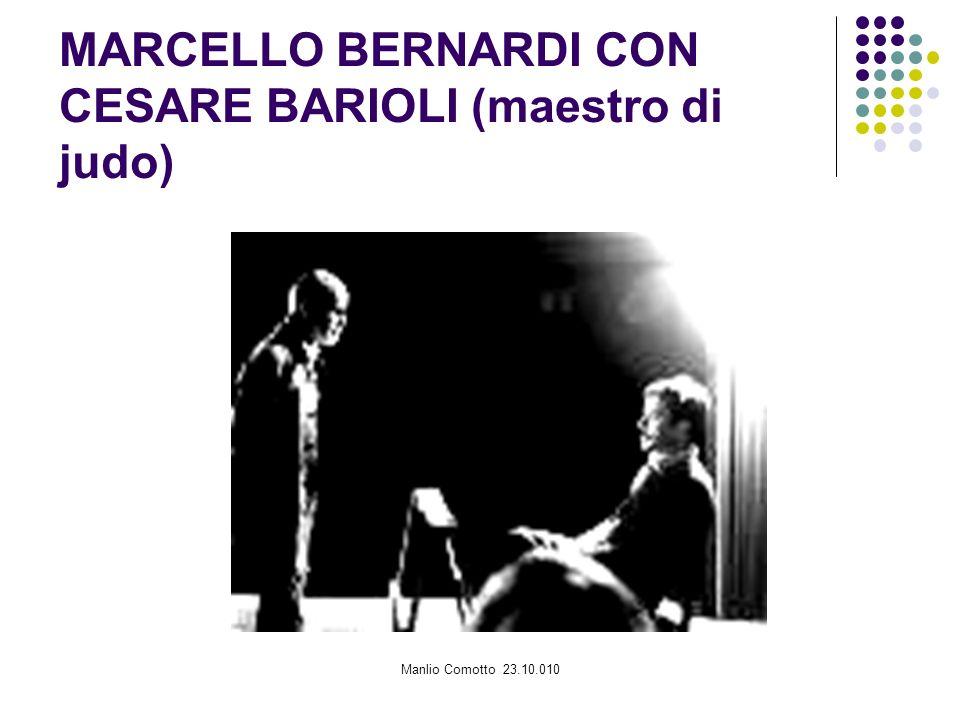Manlio Comotto 23.10.010 MARCELLO BERNARDI CON CESARE BARIOLI (maestro di judo)