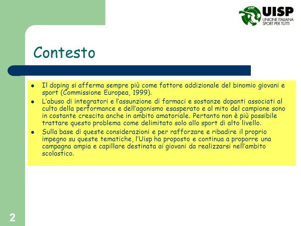 2 Contesto Il doping si afferma sempre più come fattore addizionale del binomio giovani e sport (Commissione Europea, 1999). Labuso di integratori e l
