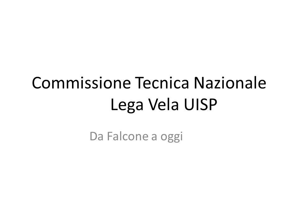 Commissione Tecnica Nazionale Lega Vela UISP Da Falcone a oggi