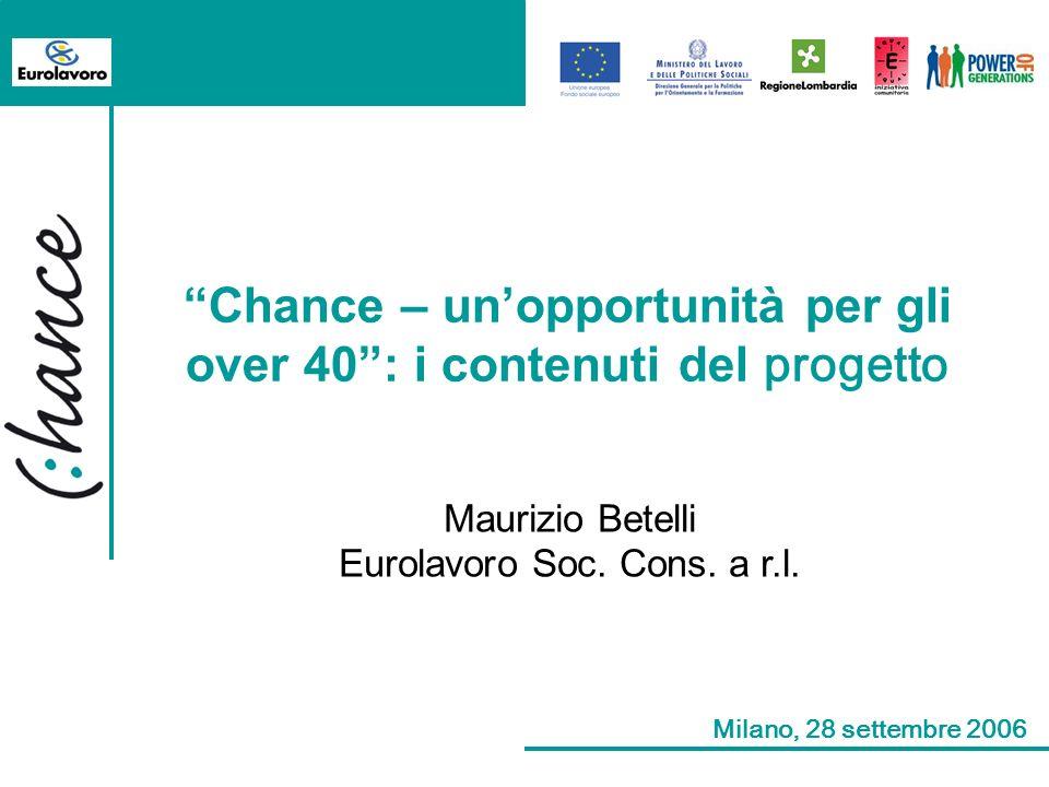 Chance – unopportunità per gli over 40: i contenuti del progetto Maurizio Betelli Eurolavoro Soc.