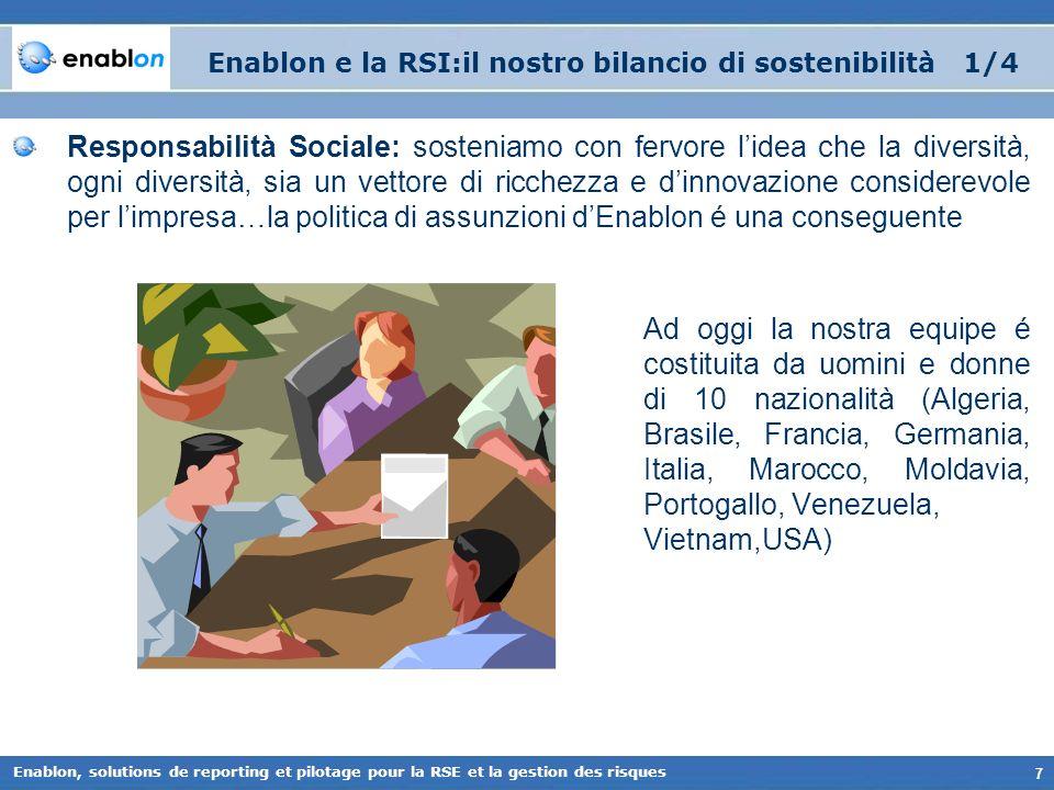 7 Enablon, solutions de reporting et pilotage pour la RSE et la gestion des risques Enablon e la RSI:il nostro bilancio di sostenibilità 1/4 Responsab
