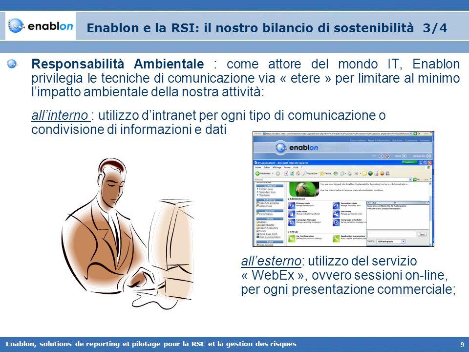9 Enablon, solutions de reporting et pilotage pour la RSE et la gestion des risques Enablon e la RSI: il nostro bilancio di sostenibilità 3/4 Responsa