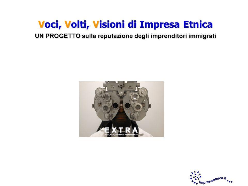 9 Voci, Volti, Visioni di Impresa Etnica UN PROGETTO sulla reputazione degli imprenditori immigrati