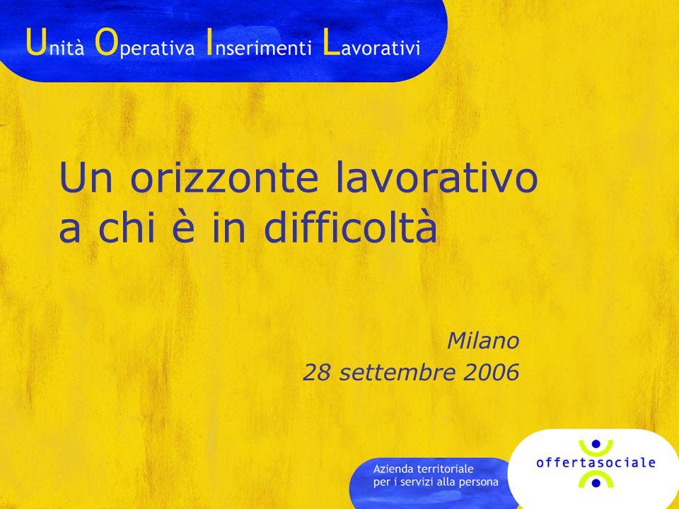 Un orizzonte lavorativo a chi è in difficoltà Milano 28 settembre 2006