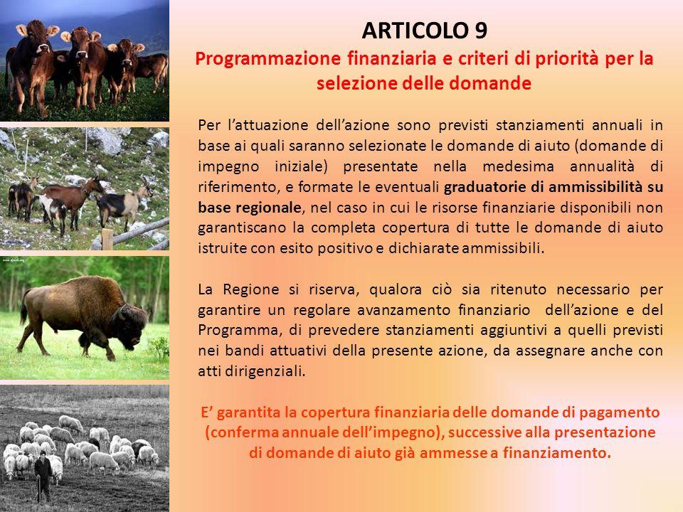ARTICOLO 9 Programmazione finanziaria e criteri di priorità per la selezione delle domande Per lattuazione dellazione sono previsti stanziamenti annua