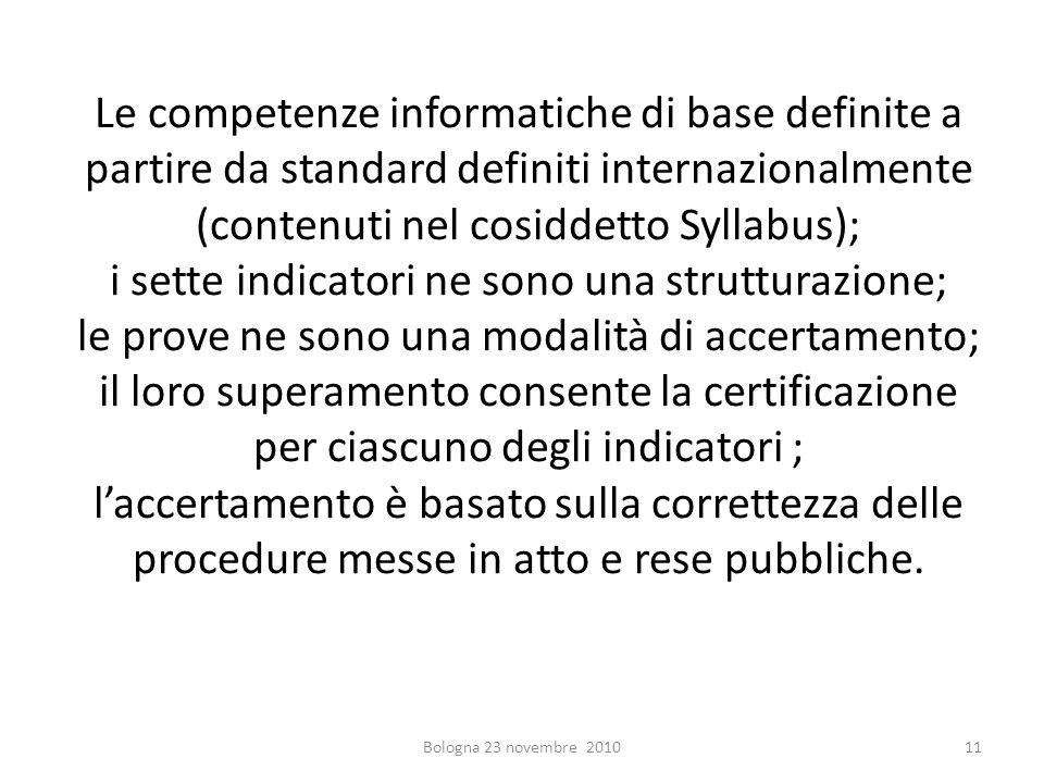 Le competenze informatiche di base definite a partire da standard definiti internazionalmente (contenuti nel cosiddetto Syllabus); i sette indicatori