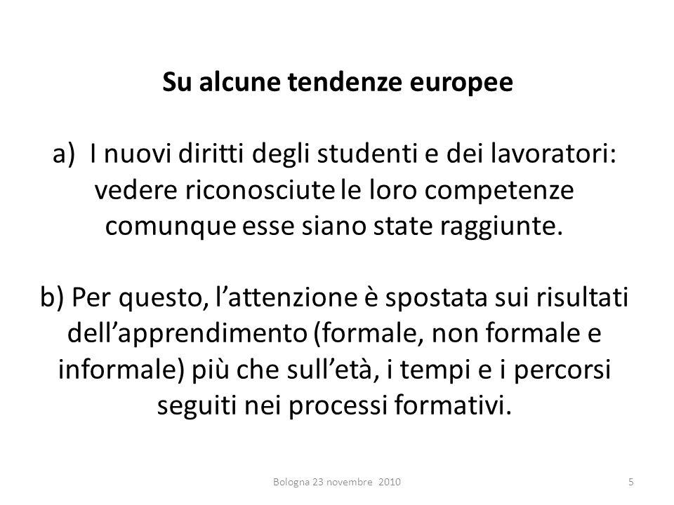 Su alcune tendenze europee a) I nuovi diritti degli studenti e dei lavoratori: vedere riconosciute le loro competenze comunque esse siano state raggiu