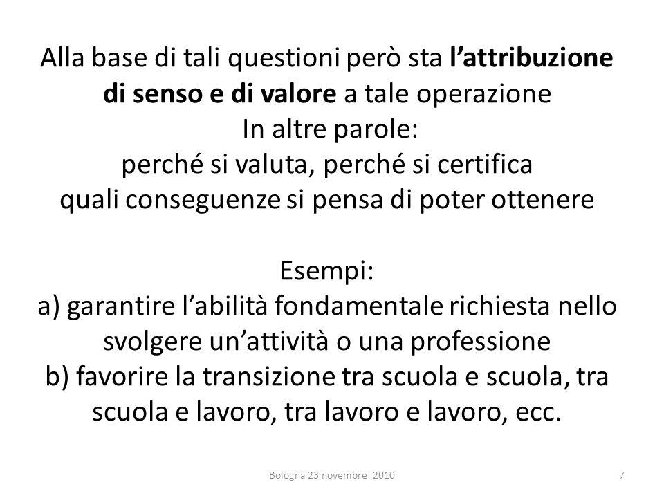 Alla base di tali questioni però sta lattribuzione di senso e di valore a tale operazione In altre parole: perché si valuta, perché si certifica quali