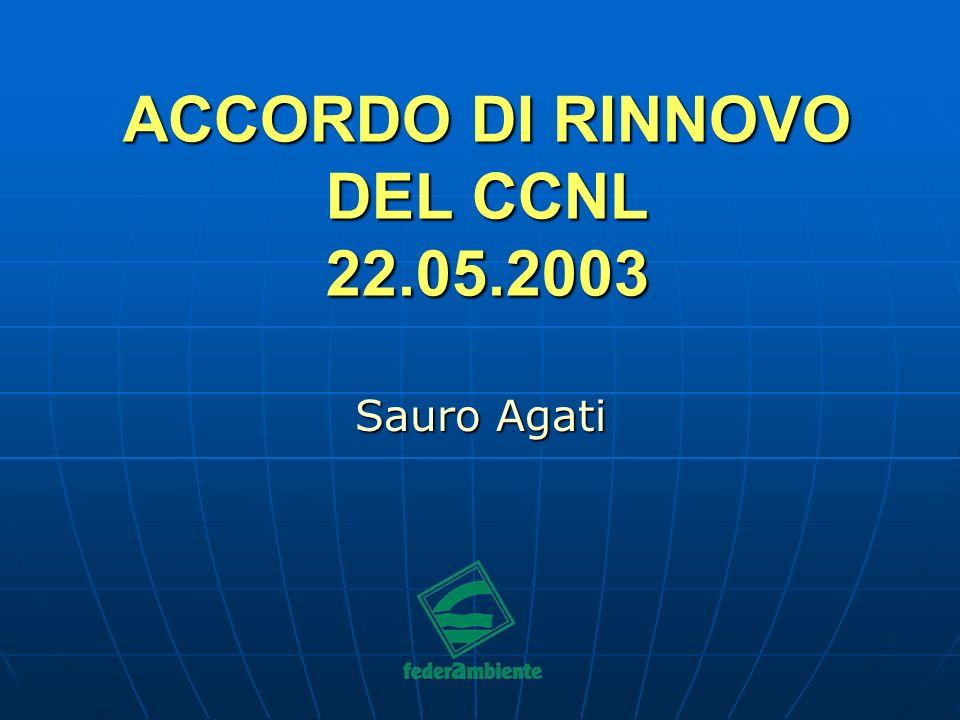 ACCORDO DI RINNOVO DEL CCNL 22.05.2003 Sauro Agati
