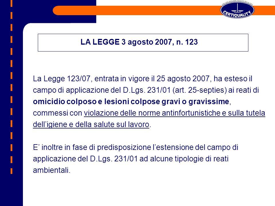 La Legge 123/07, entrata in vigore il 25 agosto 2007, ha esteso il campo di applicazione del D.Lgs.