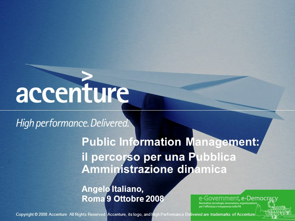 Copyright © 2008 Accenture All Rights Reserved. Accenture, its logo, and High Performance Delivered are trademarks of Accenture. Public Information Ma