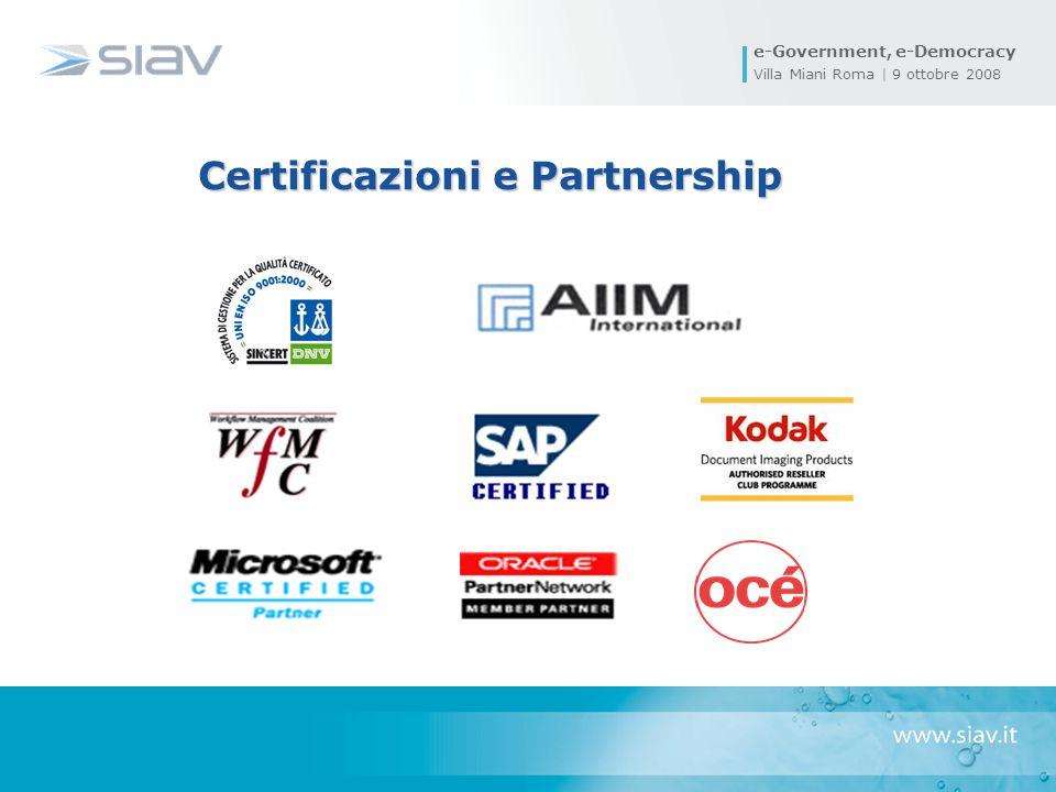 e-Government, e-Democracy Villa Miani Roma | 9 ottobre 2008 Certificazioni e Partnership