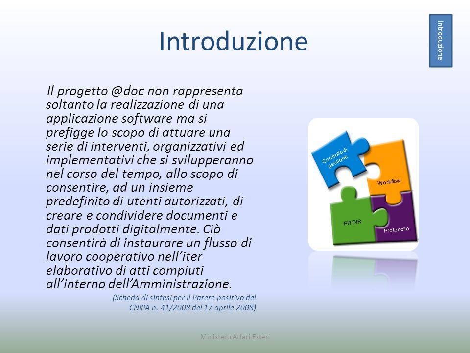 Introduzione Il progetto @doc non rappresenta soltanto la realizzazione di una applicazione software ma si prefigge lo scopo di attuare una serie di i