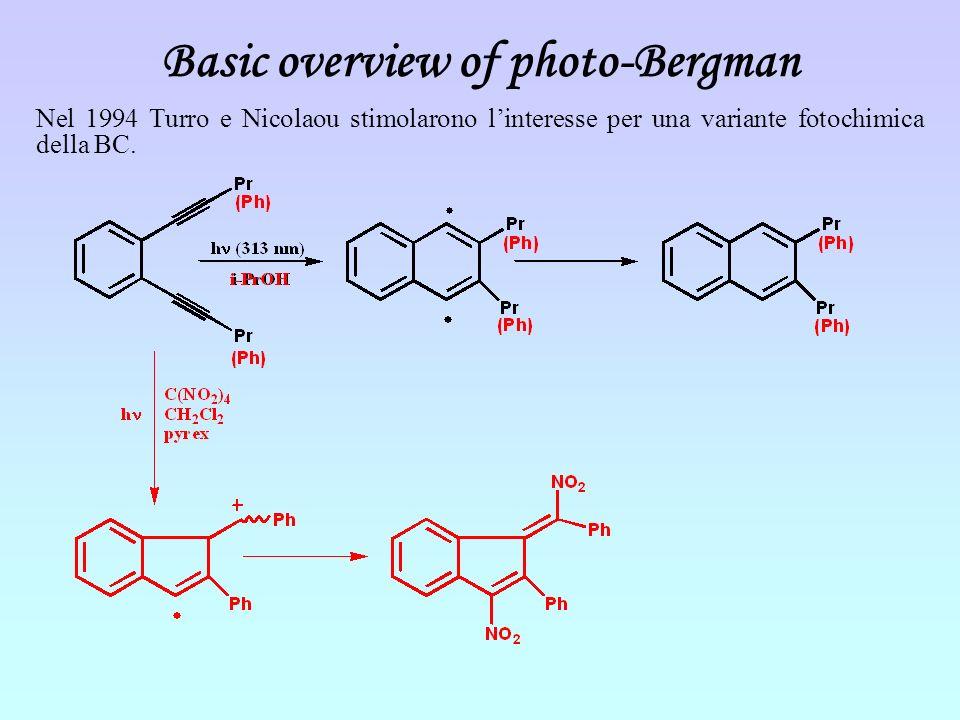 Nel 1994 Turro e Nicolaou stimolarono linteresse per una variante fotochimica della BC. Basic overview of photo-Bergman