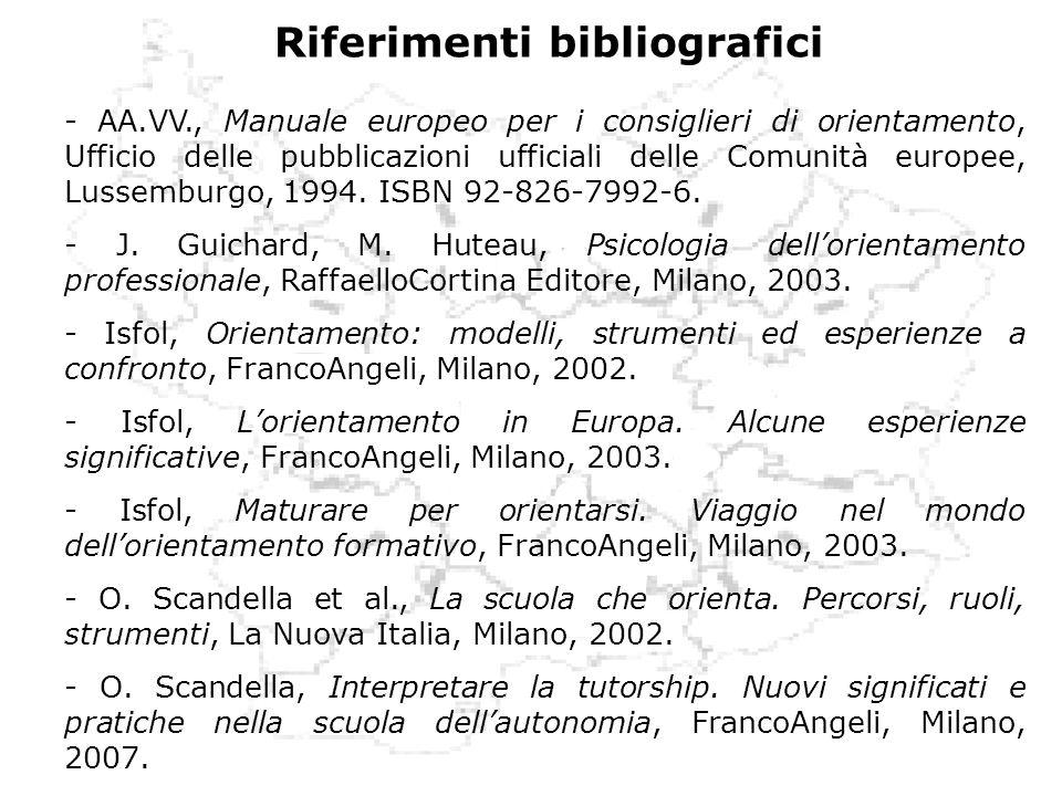 Riferimenti bibliografici - AA.VV., Manuale europeo per i consiglieri di orientamento, Ufficio delle pubblicazioni ufficiali delle Comunità europee, L