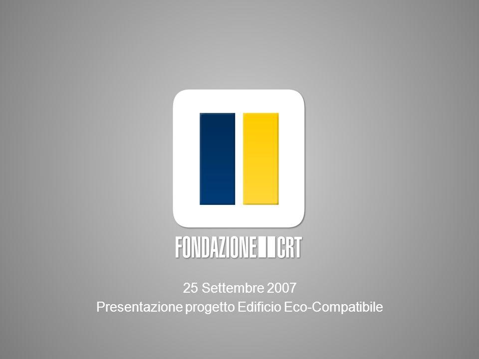 25 Settembre 2007 Presentazione progetto Edificio Eco-Compatibile