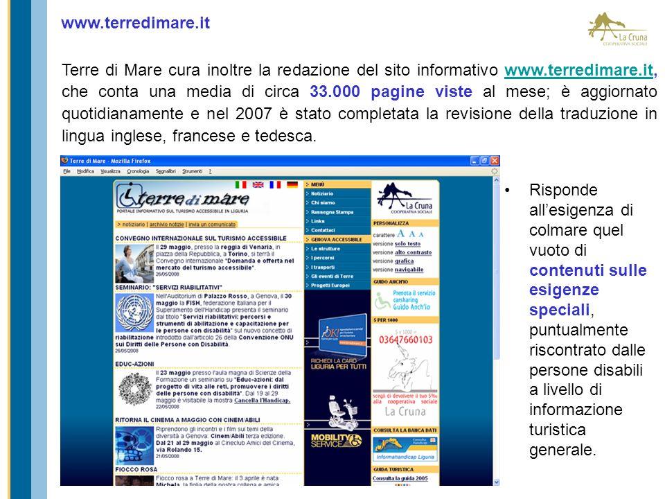 www.terredimare.it Risponde allesigenza di colmare quel vuoto di contenuti sulle esigenze speciali, puntualmente riscontrato dalle persone disabili a