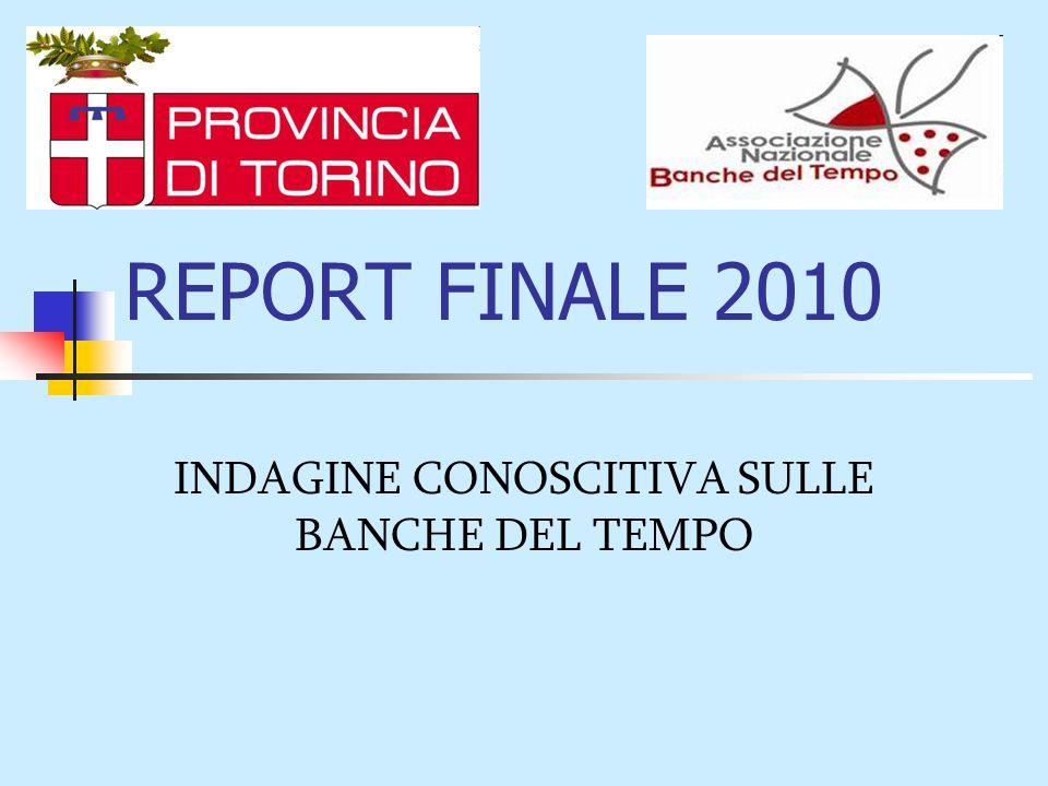 REPORT FINALE 2010 INDAGINE CONOSCITIVA SULLE BANCHE DEL TEMPO