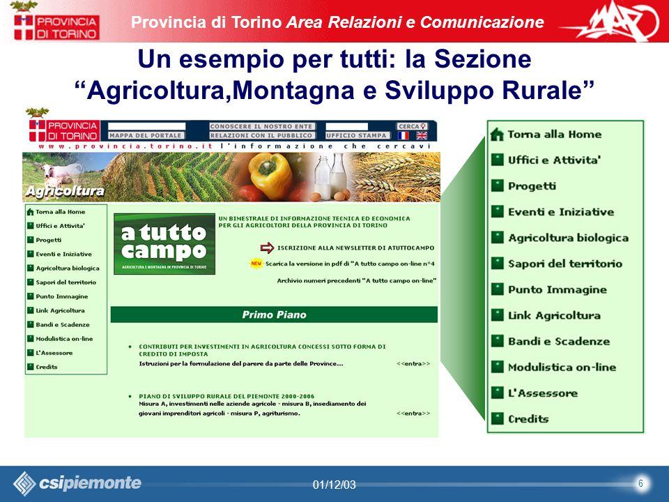 7 Area Comunicazione e Sviluppo Web09/10/2003Sito Web Provincia di Torino Provincia di Torino Area Relazioni e Comunicazione 7 01/12/03 statiche Gestione delle pagine statiche del sito REDAZIONE WEB SERVIZI PROVINCIA DI TORINO www.provincia.torino.it
