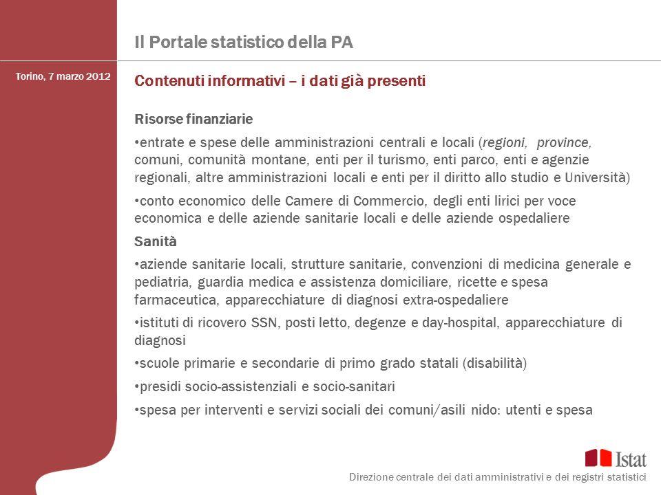 Il Portale statistico della PA Contenuti informativi – i dati già presenti Risorse finanziarie entrate e spese delle amministrazioni centrali e locali