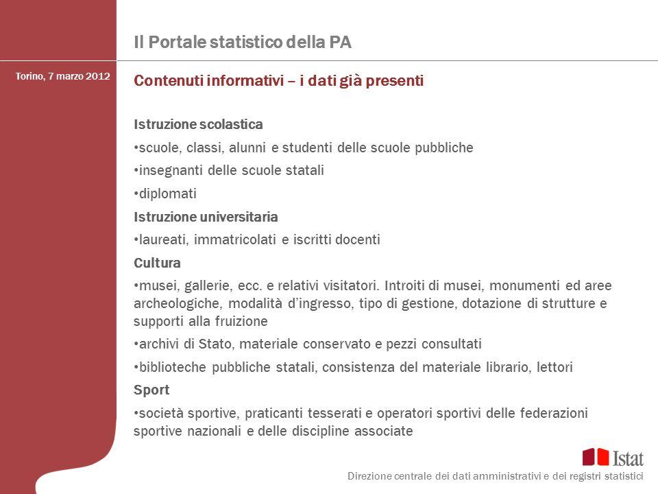 Il Portale statistico della PA Contenuti informativi – i dati già presenti Istruzione scolastica scuole, classi, alunni e studenti delle scuole pubbli