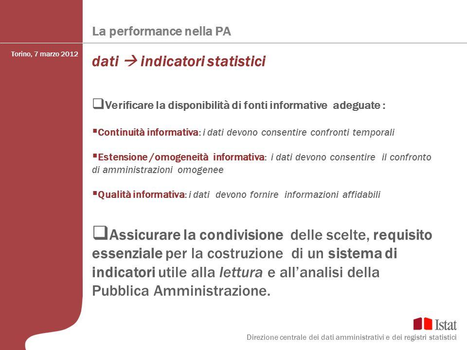 La performance nella PA dati indicatori statistici Verificare la disponibilità di fonti informative adeguate : Continuità informativa: i dati devono c