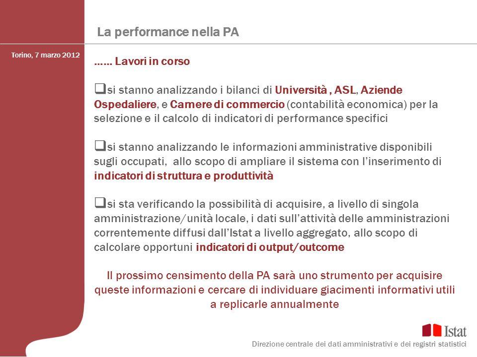 La performance nella PA …… Lavori in corso si stanno analizzando i bilanci di Università, ASL, Aziende Ospedaliere, e Camere di commercio (contabilità