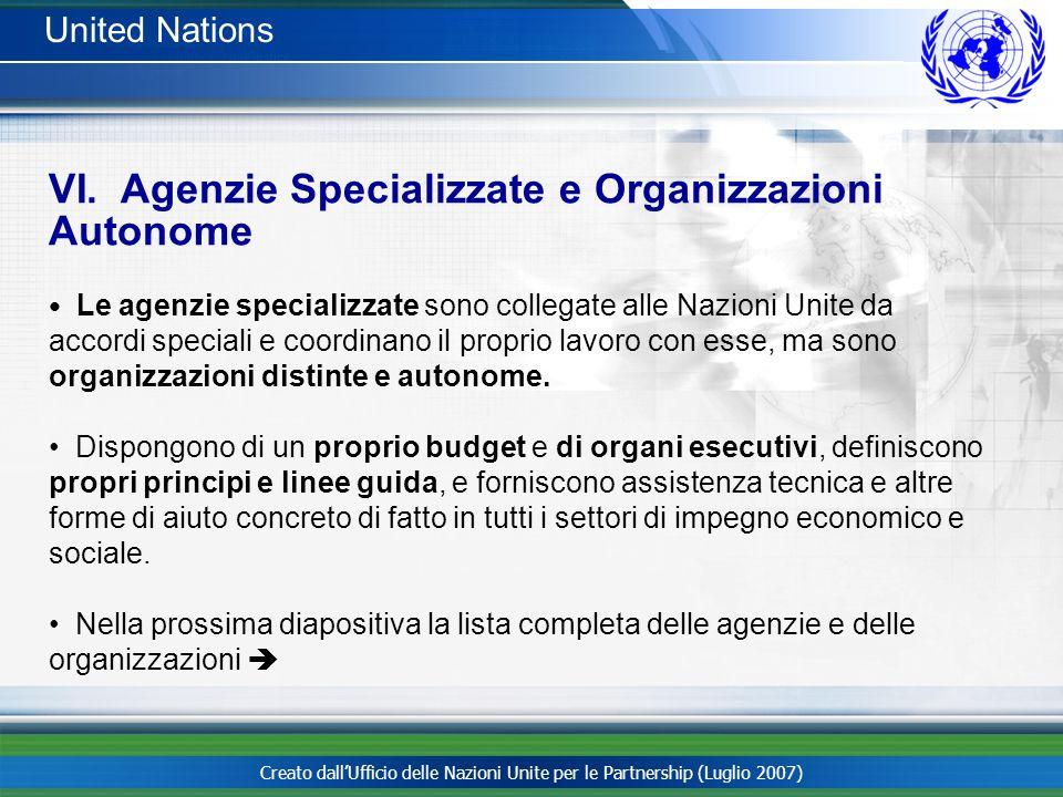 Creato dallUfficio delle Nazioni Unite per le Partnership (Luglio 2007) United Nations Le agenzie specializzate sono collegate alle Nazioni Unite da a