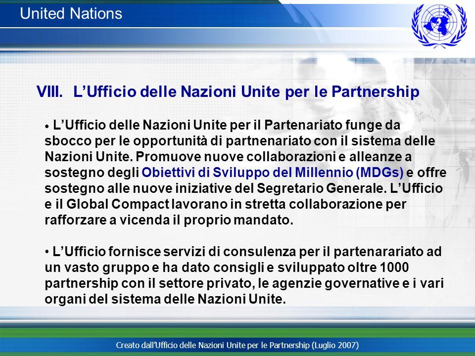 Creato dallUfficio delle Nazioni Unite per le Partnership (Luglio 2007) United Nations LUfficio delle Nazioni Unite per il Partenariato funge da sbocc