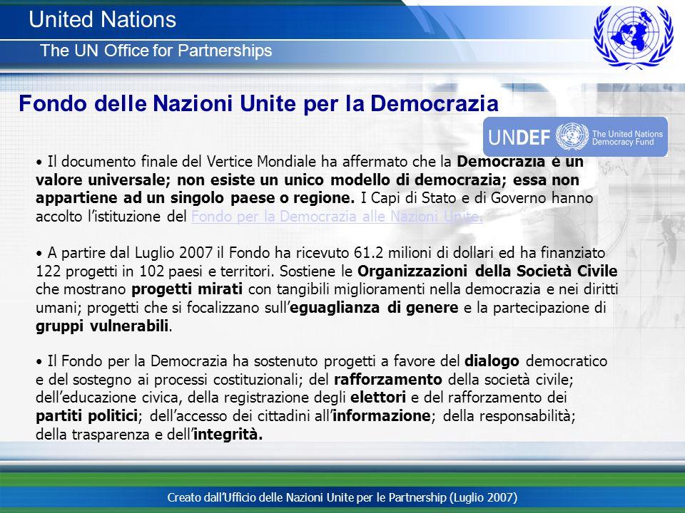 Creato dallUfficio delle Nazioni Unite per le Partnership (Luglio 2007) United Nations The UN Office for Partnerships Il documento finale del Vertice